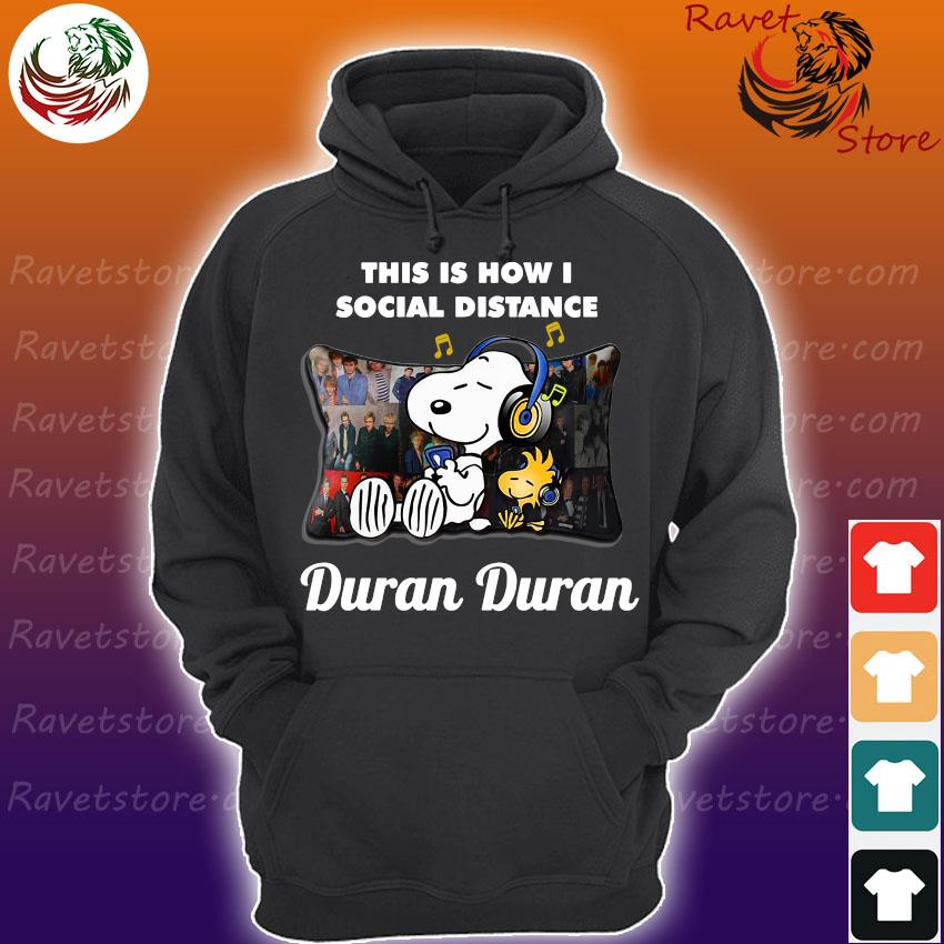 Snoopy this is how I social distance Duran Duran s Hoodie
