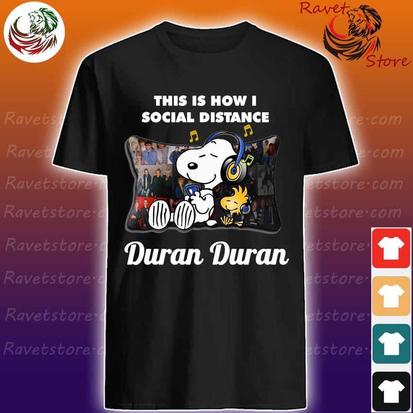 Snoopy this is how I social distance Duran Duran shirt