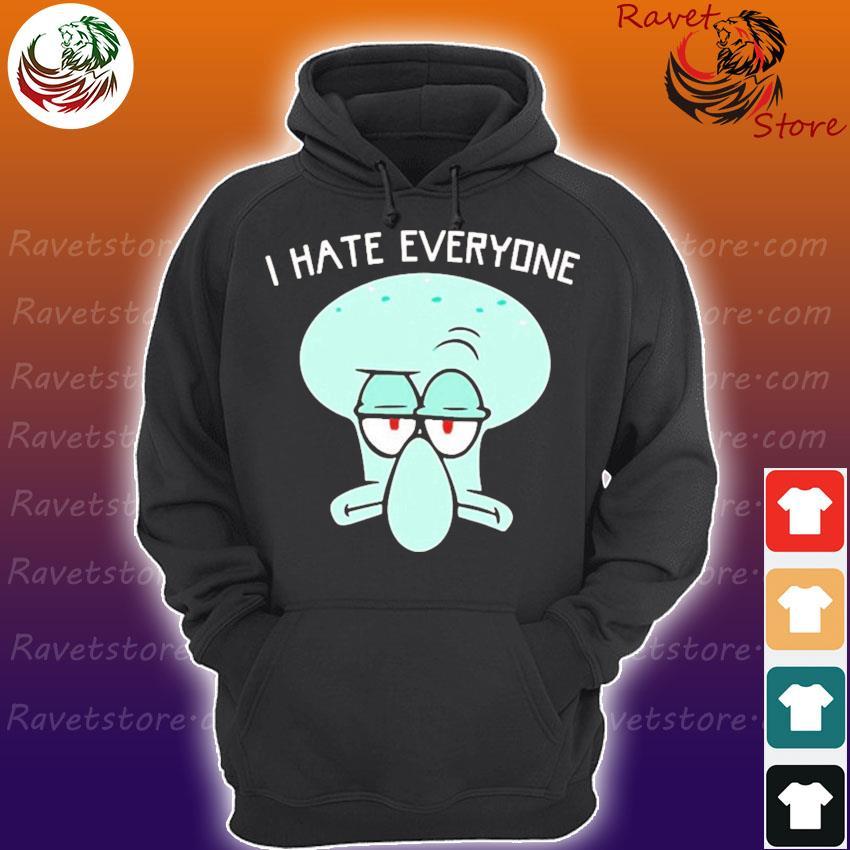 Squidward Tentacles I hate everyone s Hoodie
