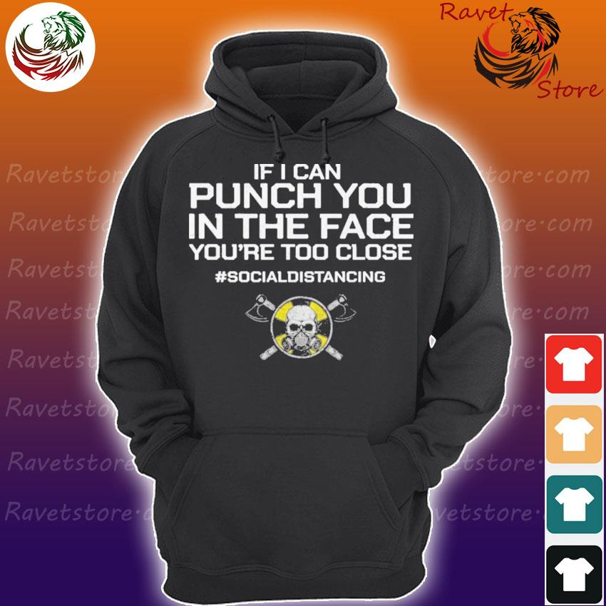 Viking If I can Punch You in the face you're too close #socialdistancing s Hoodie