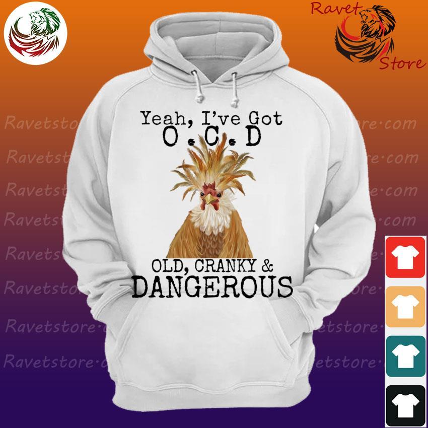 Yeah I've Ocd old cranky and Dangerous s Hoodie
