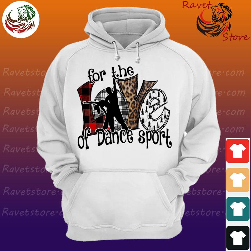 Love For the of Dance sport s Hoodie