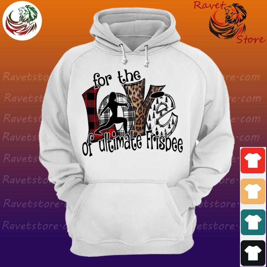 Love For the of Ultimate Frisbee s Hoodie