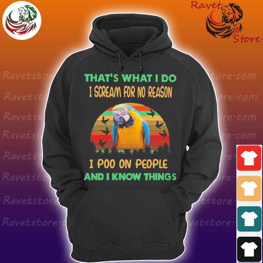 Macaw that's what I do I scream for no reason I poo on people and I know things vintage retro s Hoodie