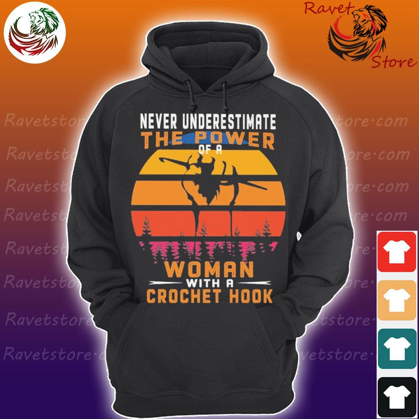 Never underestimate the Power of a Woman with a Crochet hook vintage retro s Hoodie