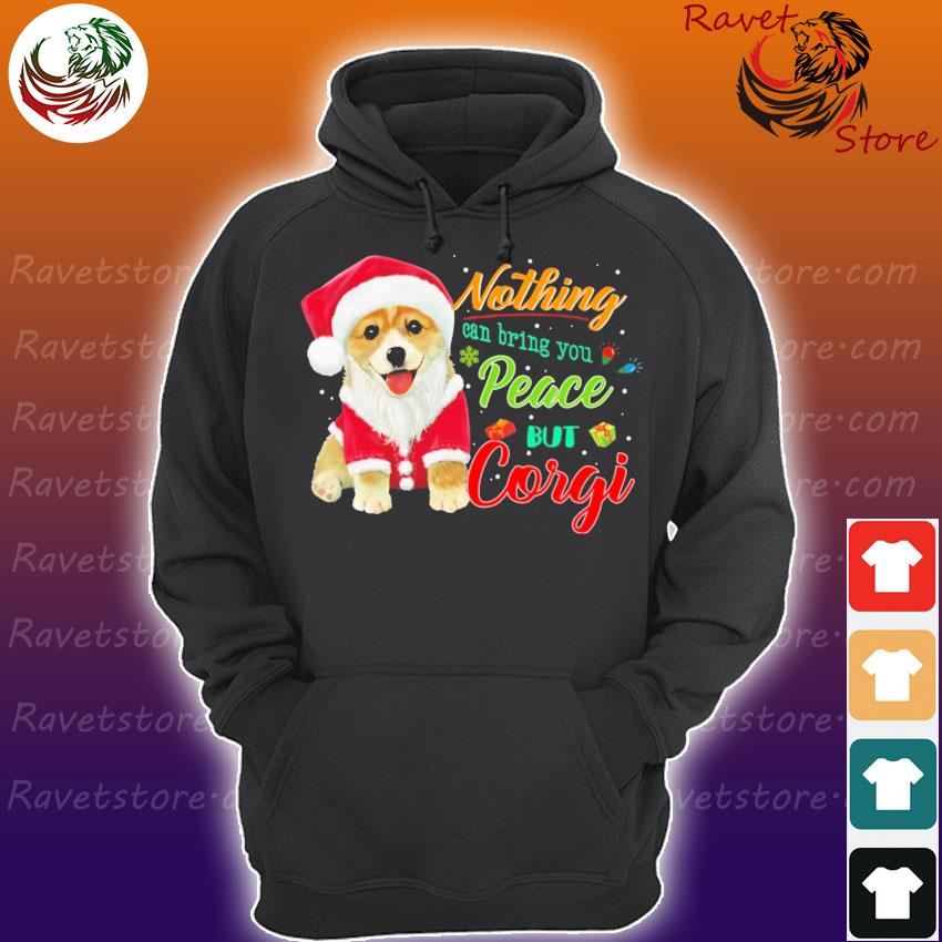 Nothing can bring You peace but Corgi Santa Merry Christmas s Hoodie