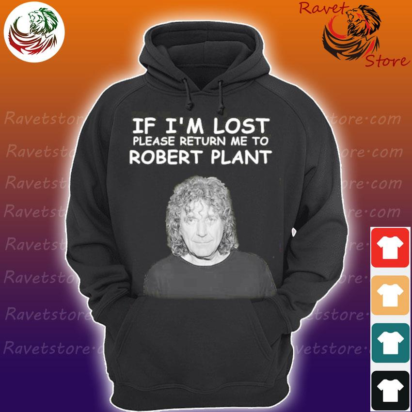 Official If I'm lost please return me to Robert Plant s Hoodie
