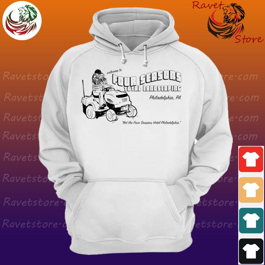 Official Welcome to Four Seasons total Landscaping Philadelphia s Hoodie