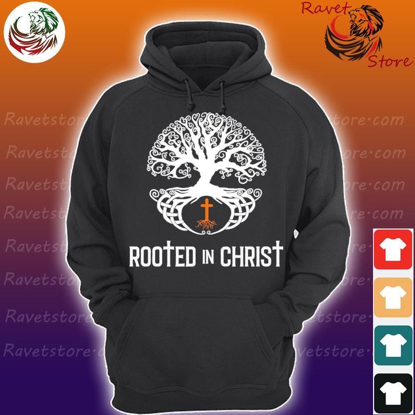 Rooted in Christ s Hoodie