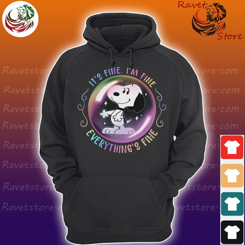 Snoopy It's fine I'm fine everything's fine bubble s Hoodie