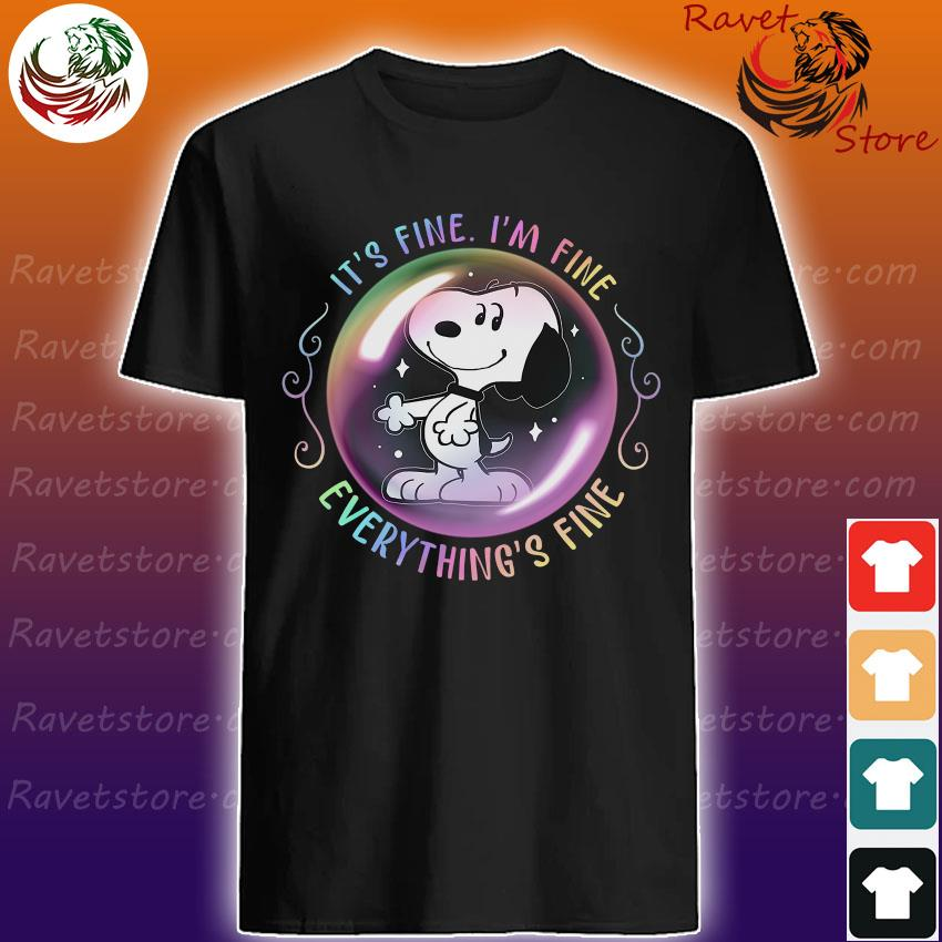 Snoopy It's fine I'm fine everything's fine bubble shirt