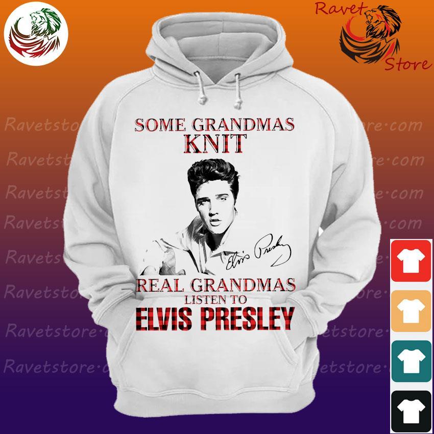Some grandmas knit real grandmas listen to Elvis Presley signature s Hoodie