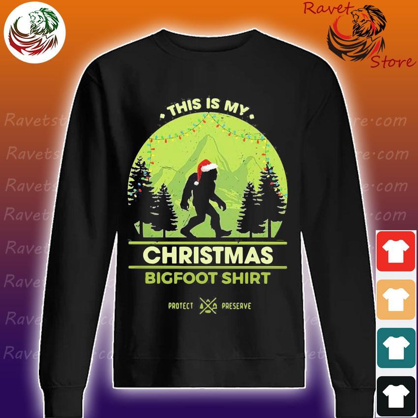 This is my christmas bigfoot s Sweatshirt
