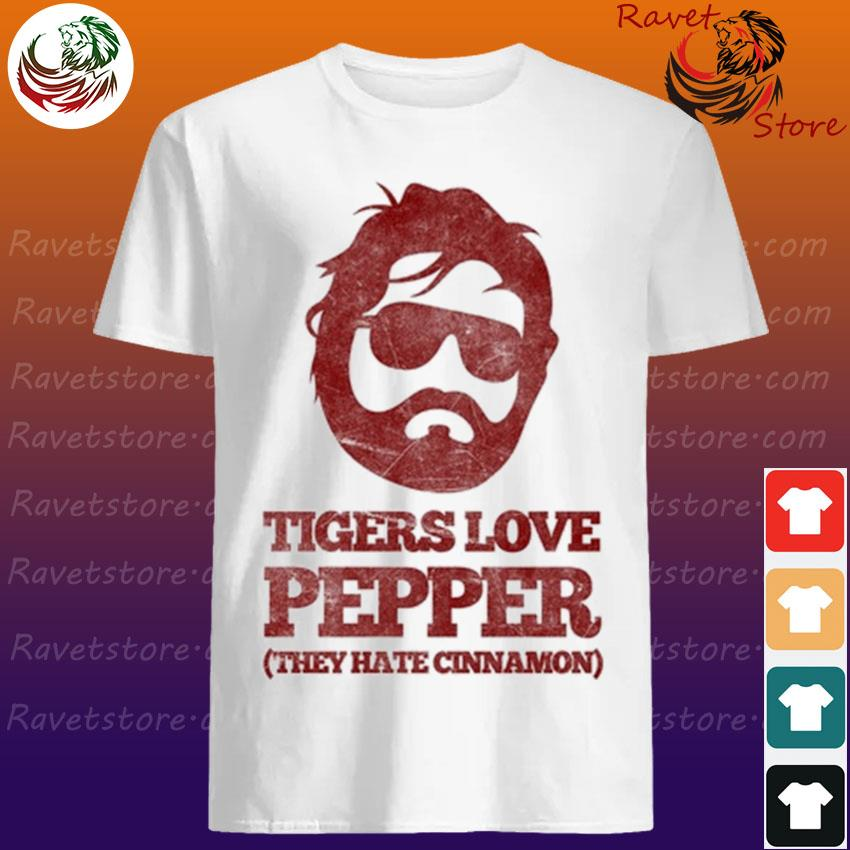 Tigers love Pepper they hate Cinnamon shirt