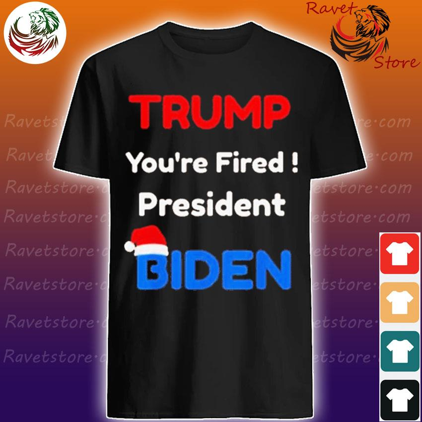 Trump you're fired president Biden Christmas Shirt