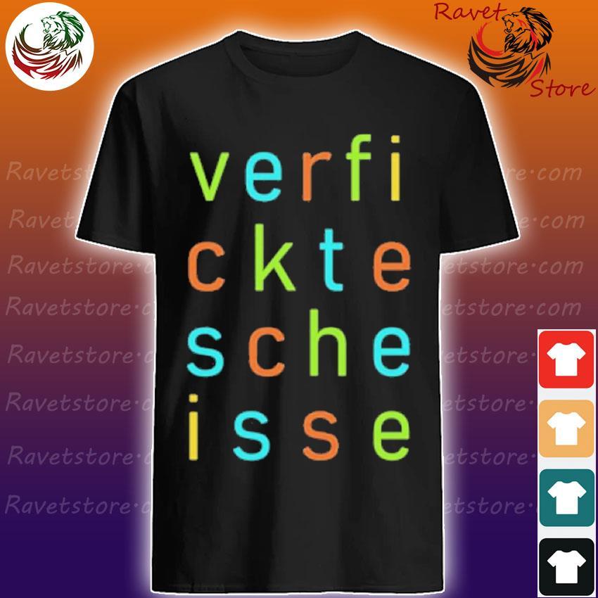 Verfickte Scheisse Verf ickte Sche Isse Spruch lustig Shirt
