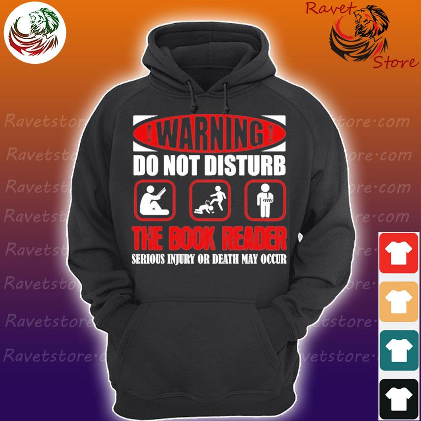 Warning do not disturb the book reader serious injury or death may occur s Hoodie