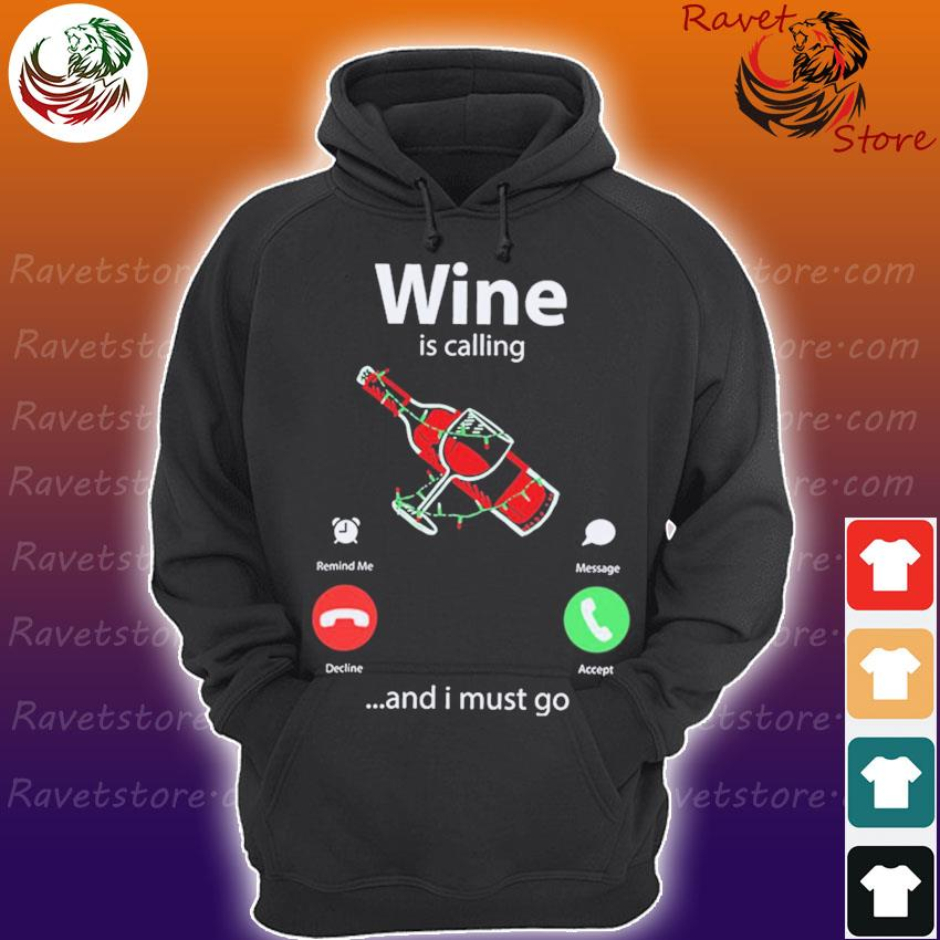 Wine is calling and I must go s Hoodie