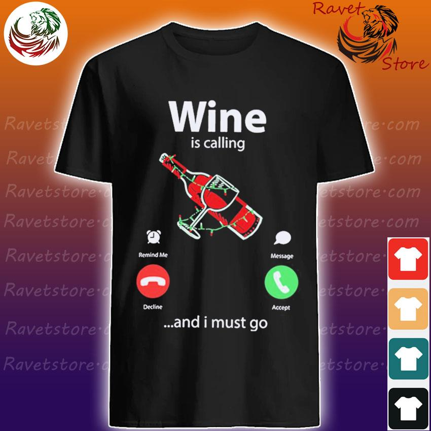Wine is calling and I must go shirt