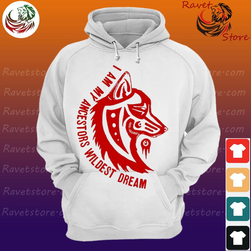 Wolf I am My ancestors wildest dream red s Hoodie