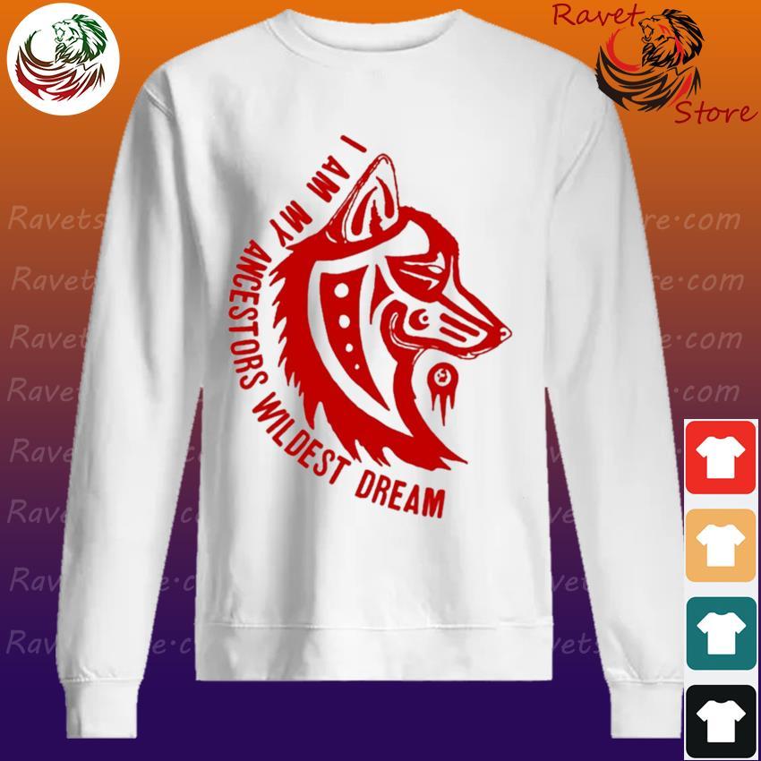 Wolf I am My ancestors wildest dream red s Sweatshirt