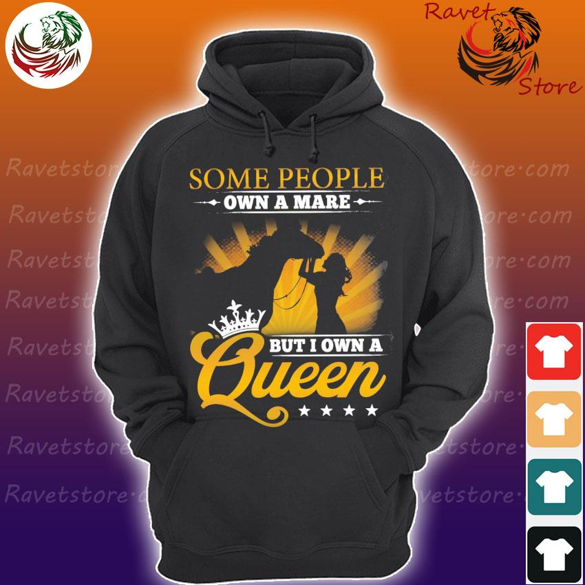 Women Horse some people own a mare but I own a Queen s Hoodie